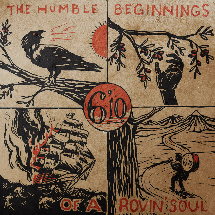 "6'10 (Flatfoot 56) release debut album ""The Humble Beginnings of a rovin' Soul"" in Europe on January, 9"