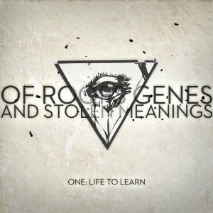 Of Roofs, Genes and Stolen Meanings – One: Life To Learn