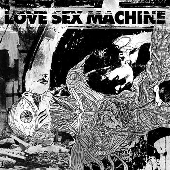 Love Sex Machine – Love Sex Machine