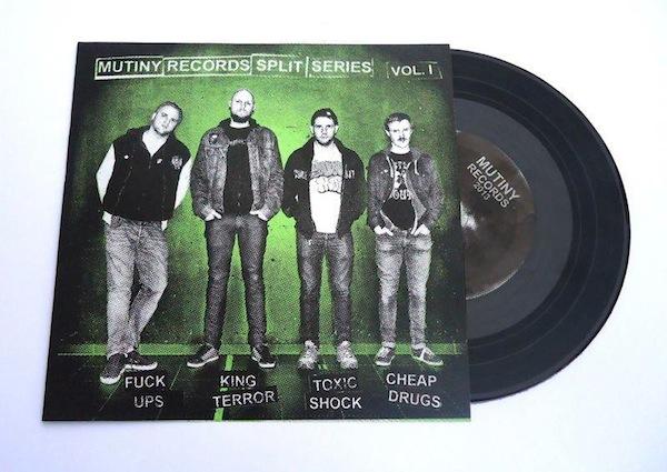 Fuck Ups / King Terror / Toxic Shock / Cheap Drugs – Mutiny Records split series vol. I 7″