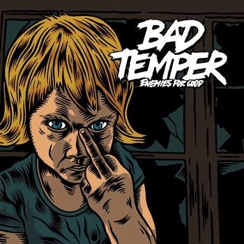 Bad Temper – Enemies For Good