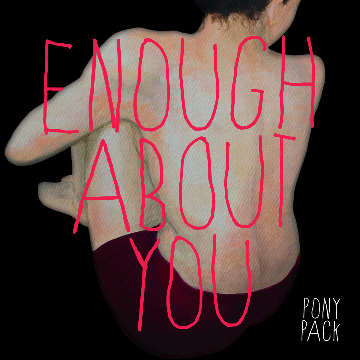 Pony Pack – Enough about you