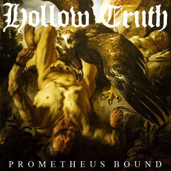 Hollow truth – Prometheus Bound