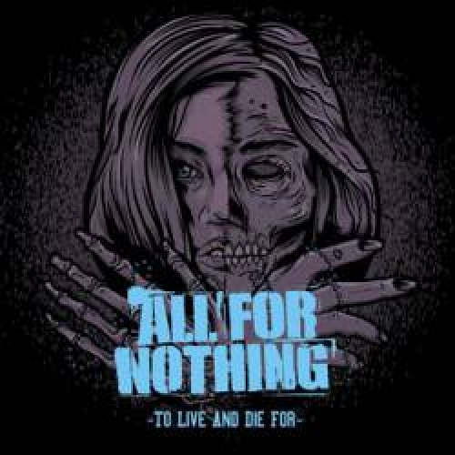 All For Nothing – To Live And Die For
