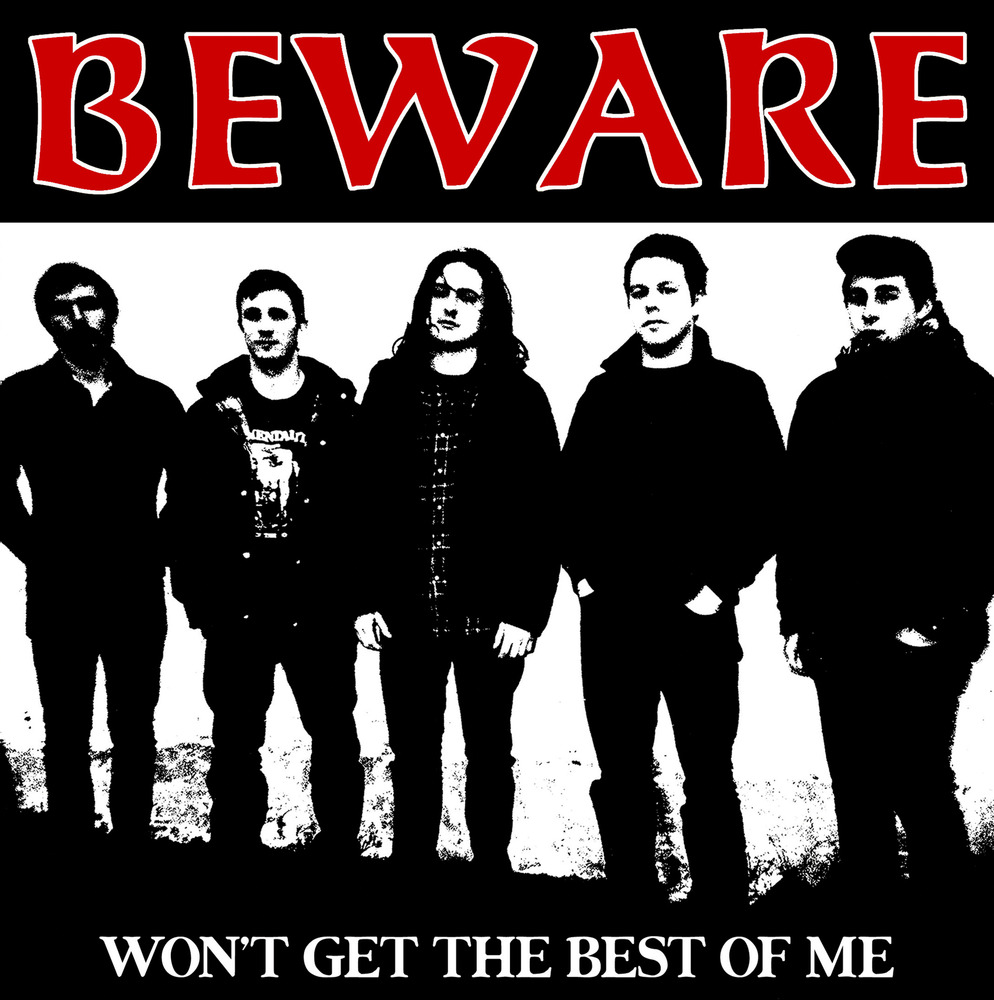 Beware – Won't Get The Best Of Me