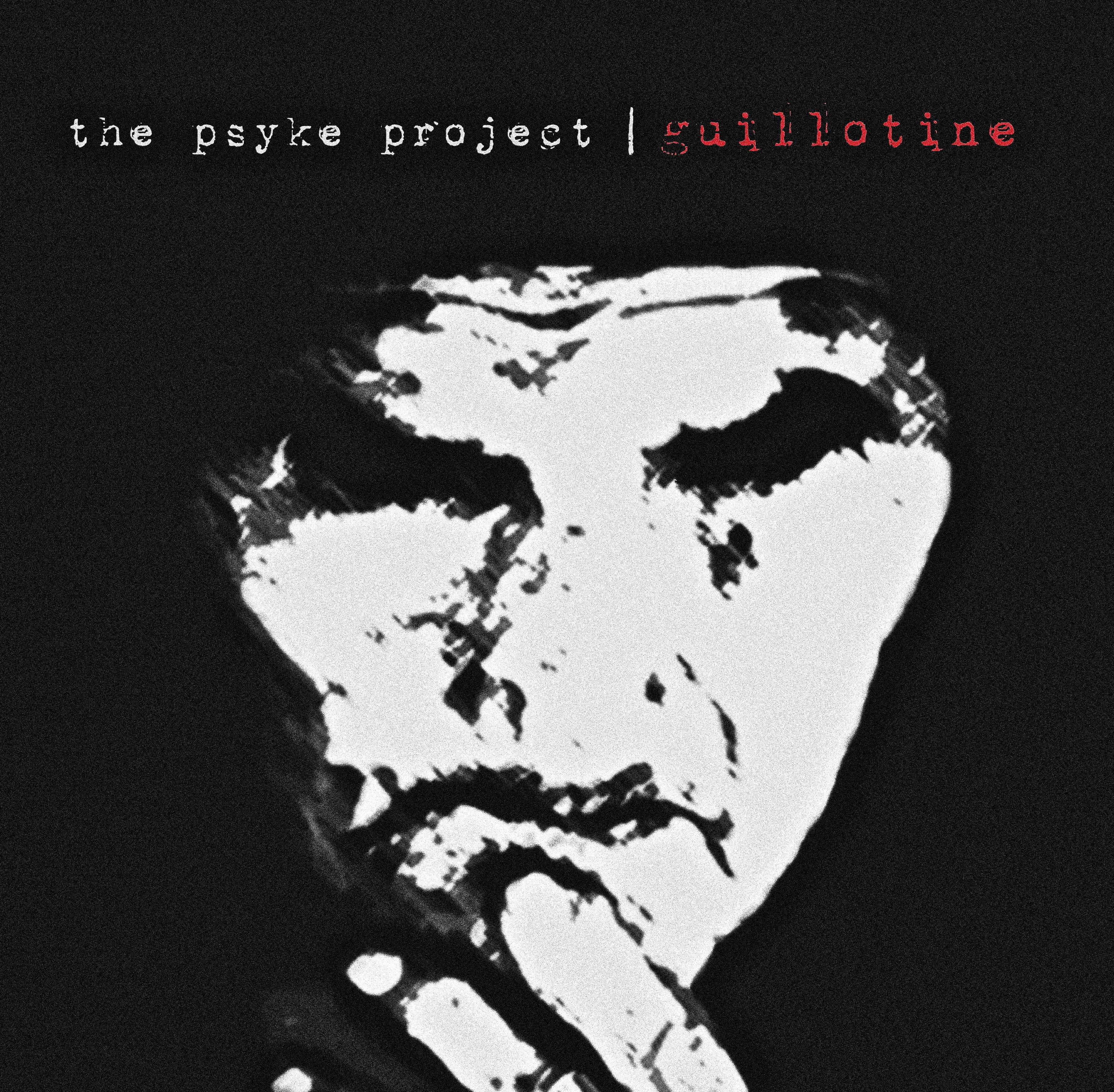 The Psyke Project – Guillotine