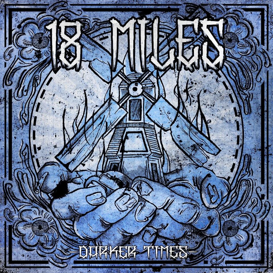 18 Miles – Darker Times