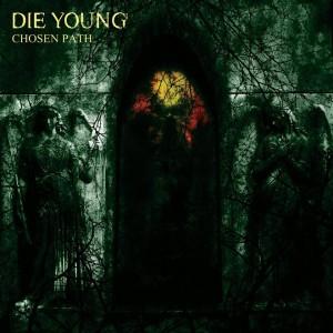 die young - chosen path