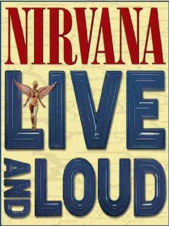 Nirvana – Live And Loud