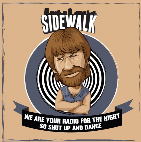 Sidewalk – We Are Your Radio For The Night So Shut Up And Dance