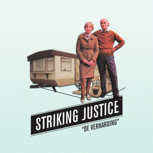 Striking Justice – De Verharding